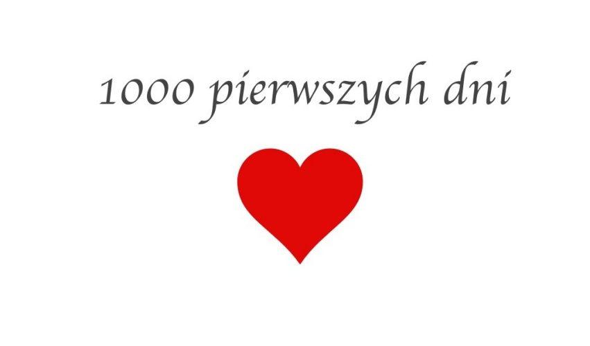 1000 pierwszych dni ♥
